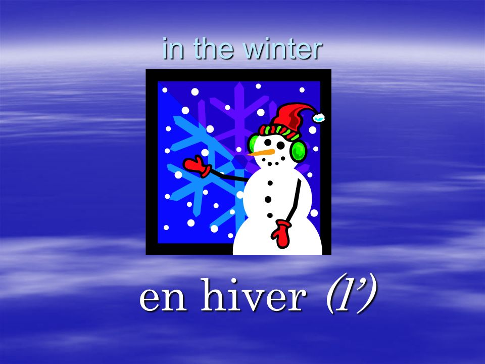 in the winter en hiver (l')