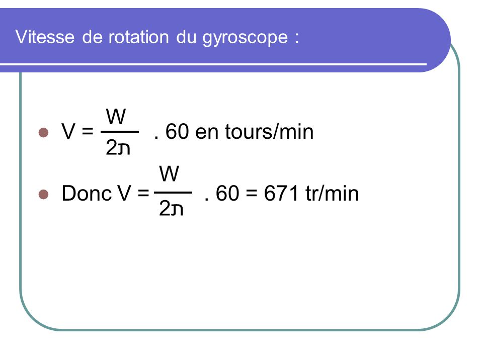Vitesse de rotation du gyroscope :