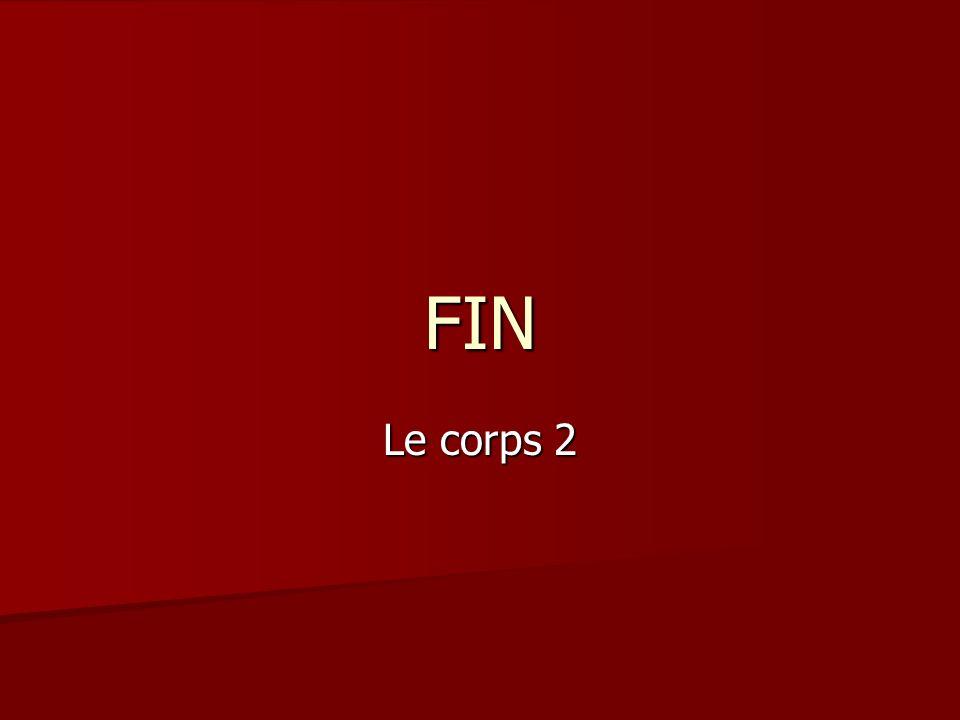 FIN Le corps 2