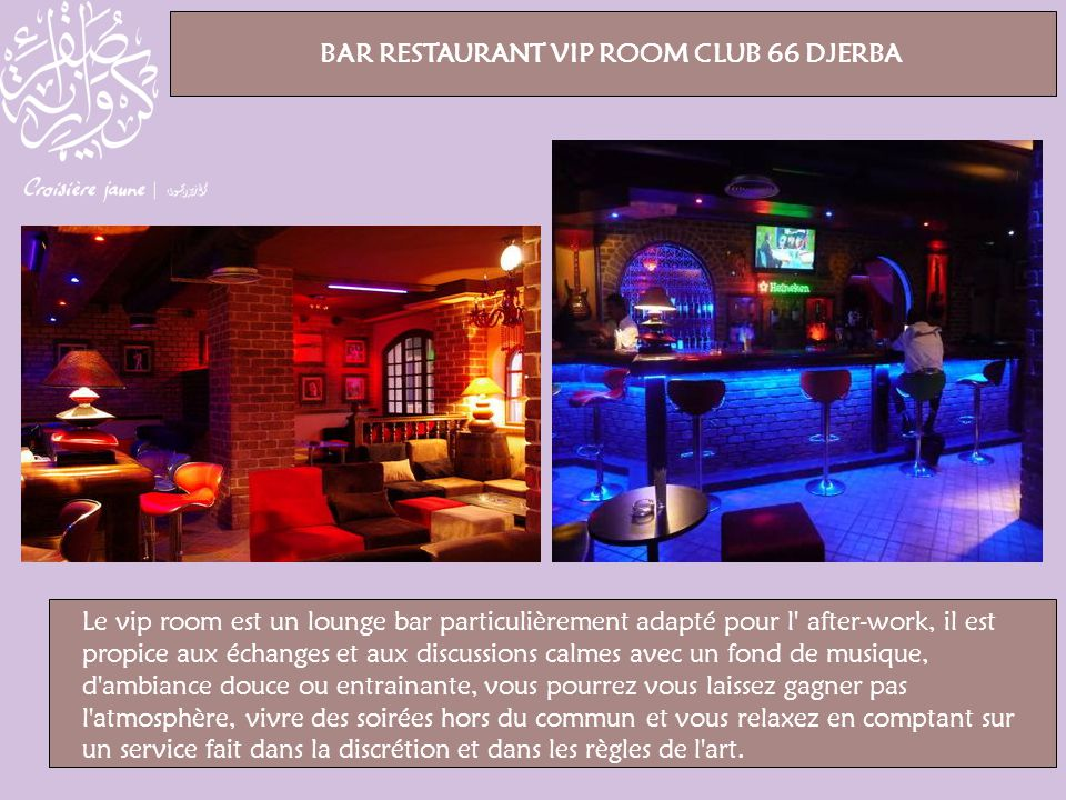 BAR RESTAURANT VIP ROOM CLUB 66 DJERBA