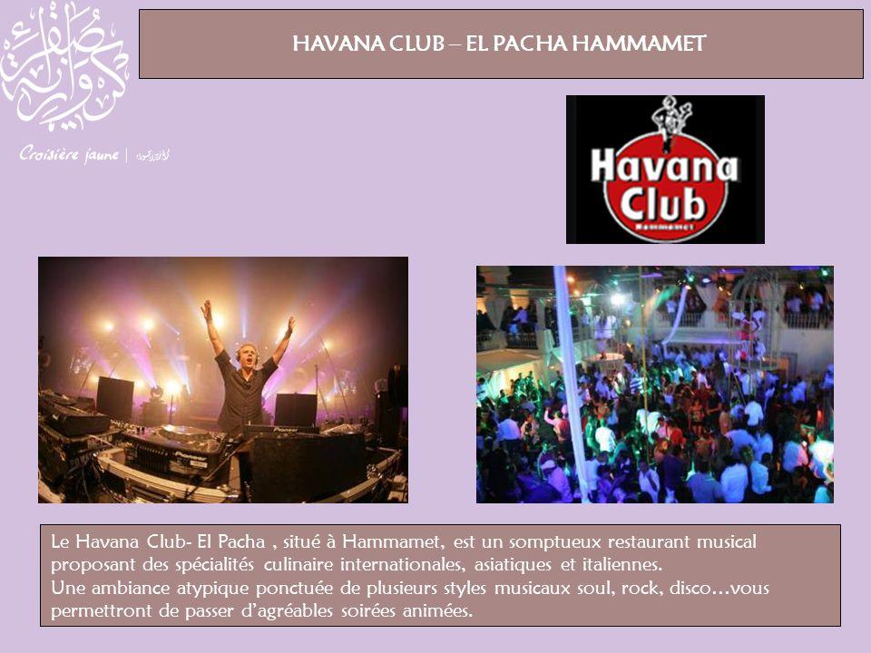 HAVANA CLUB – EL PACHA HAMMAMET