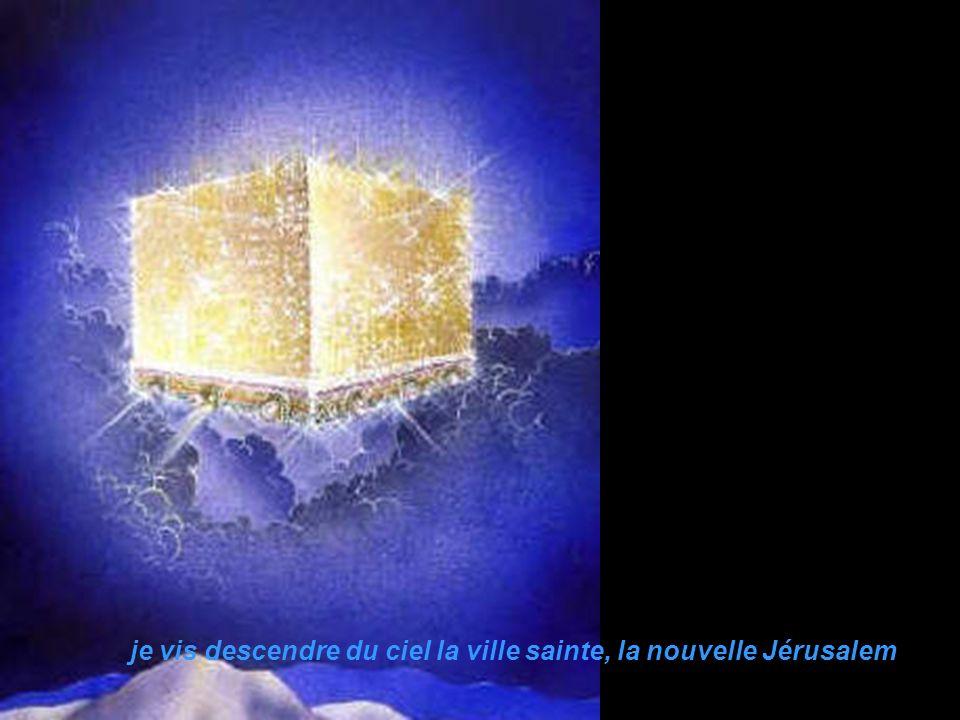 je vis descendre du ciel la ville sainte, la nouvelle Jérusalem