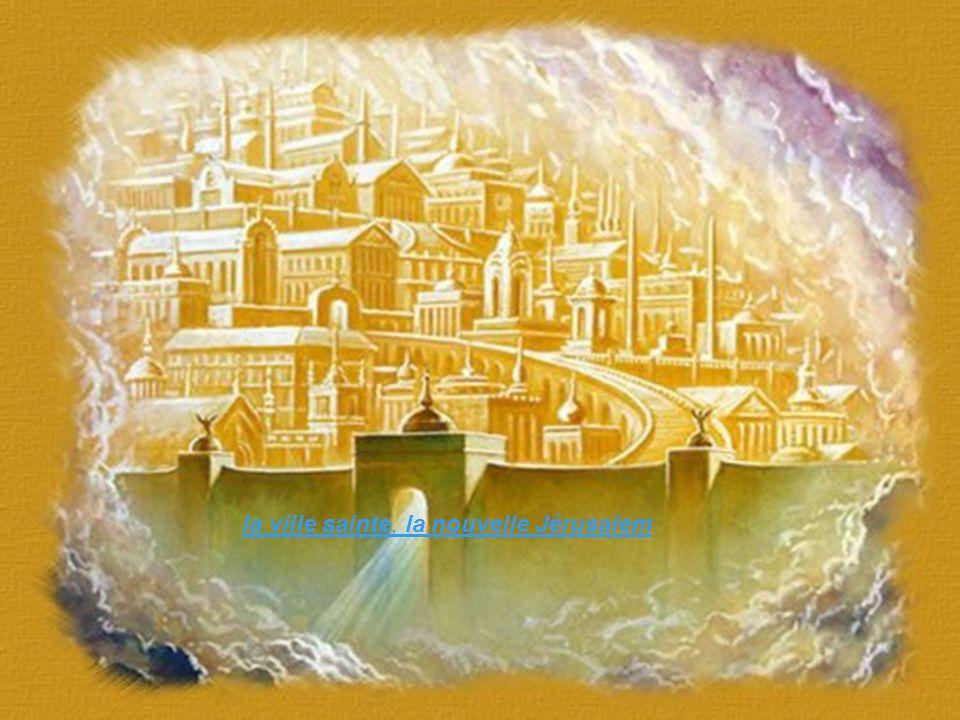 la ville sainte, la nouvelle Jérusalem