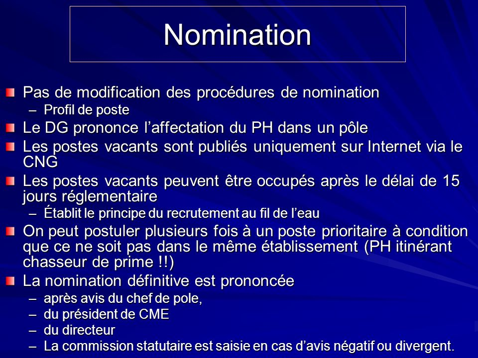 Nomination Pas de modification des procédures de nomination