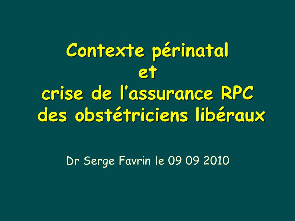 Contexte périnatal et crise de l'assurance RPC des obstétriciens libéraux