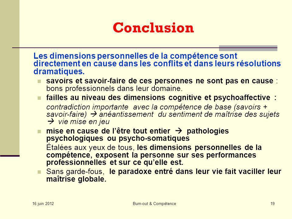 Conclusion Les dimensions personnelles de la compétence sont directement en cause dans les conflits et dans leurs résolutions dramatiques.