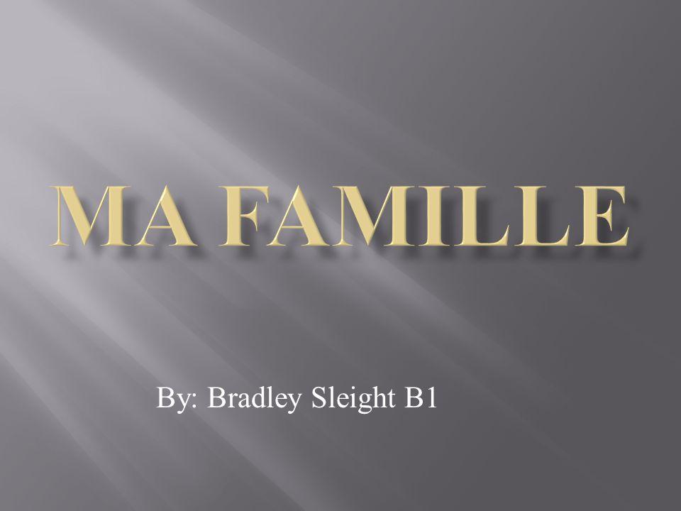 Ma Famille By: Bradley Sleight B1