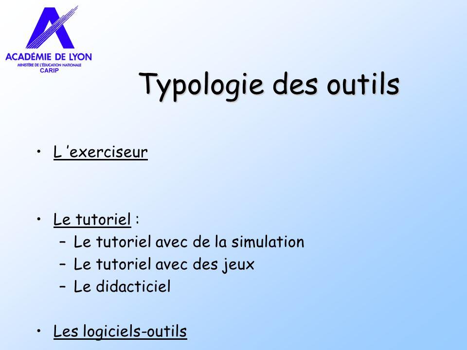 Typologie des outils L 'exerciseur Le tutoriel :