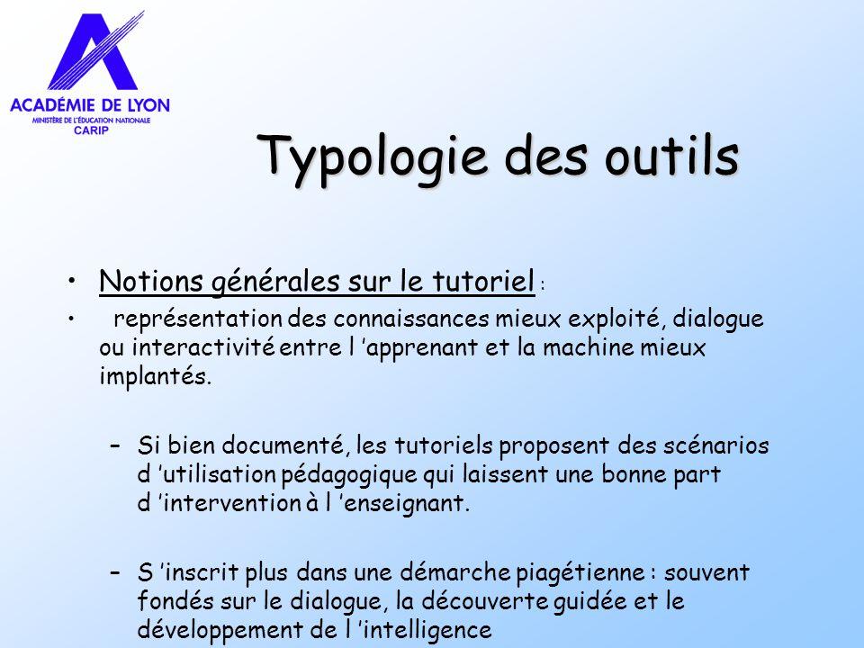 Typologie des outils Notions générales sur le tutoriel :