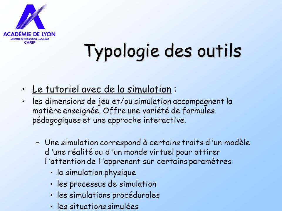Typologie des outils Le tutoriel avec de la simulation :