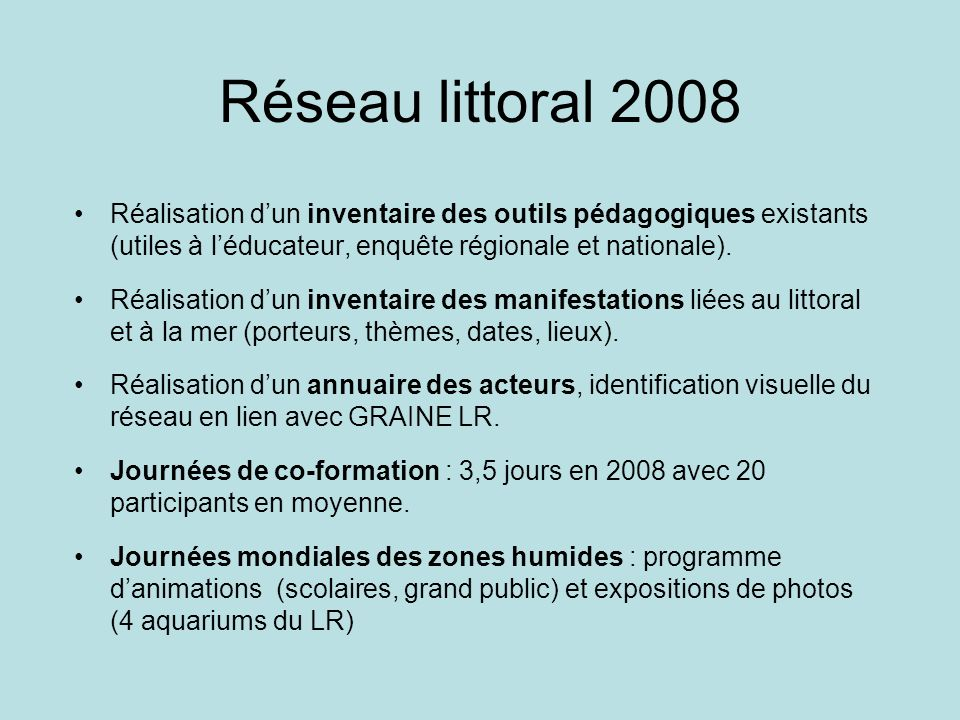 Réseau littoral 2008 Réalisation d'un inventaire des outils pédagogiques existants (utiles à l'éducateur, enquête régionale et nationale).
