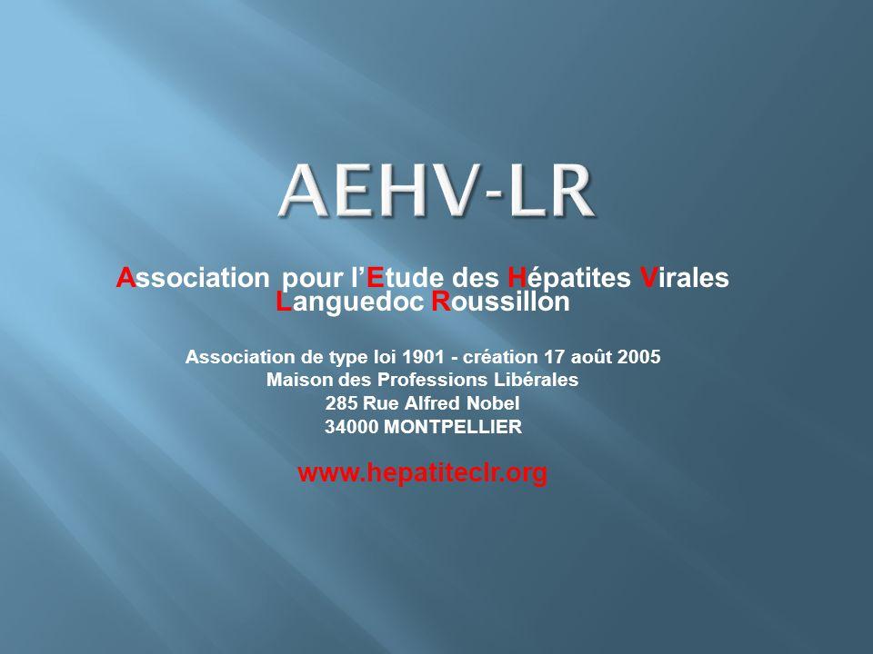 AEHV-LR Association pour l'Etude des Hépatites Virales Languedoc Roussillon. Association de type loi 1901 - création 17 août 2005.