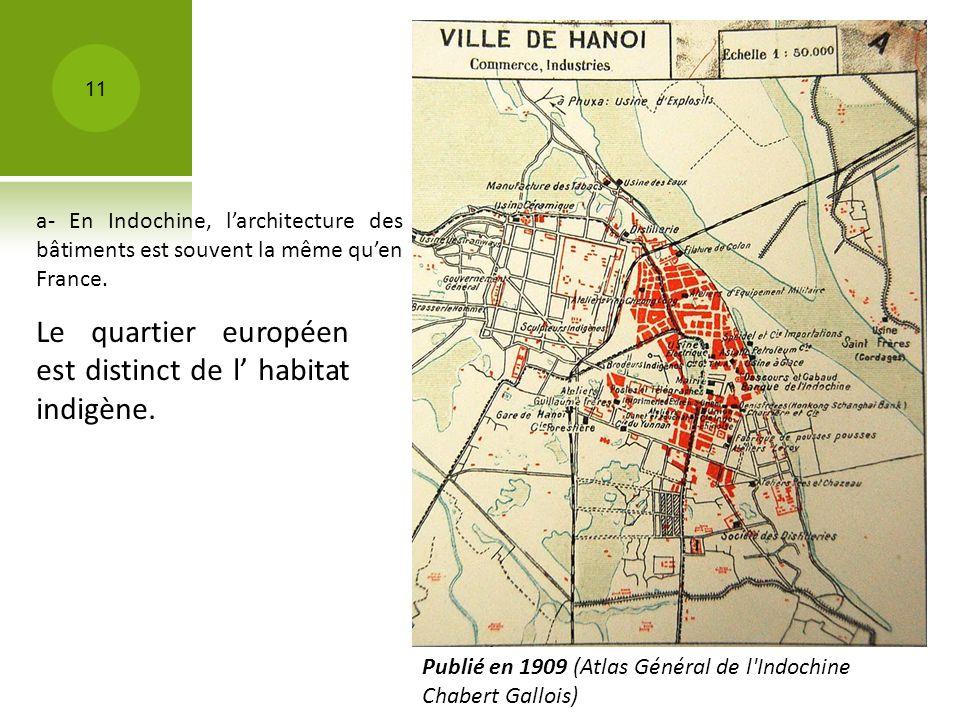 Le quartier européen est distinct de l' habitat indigène.