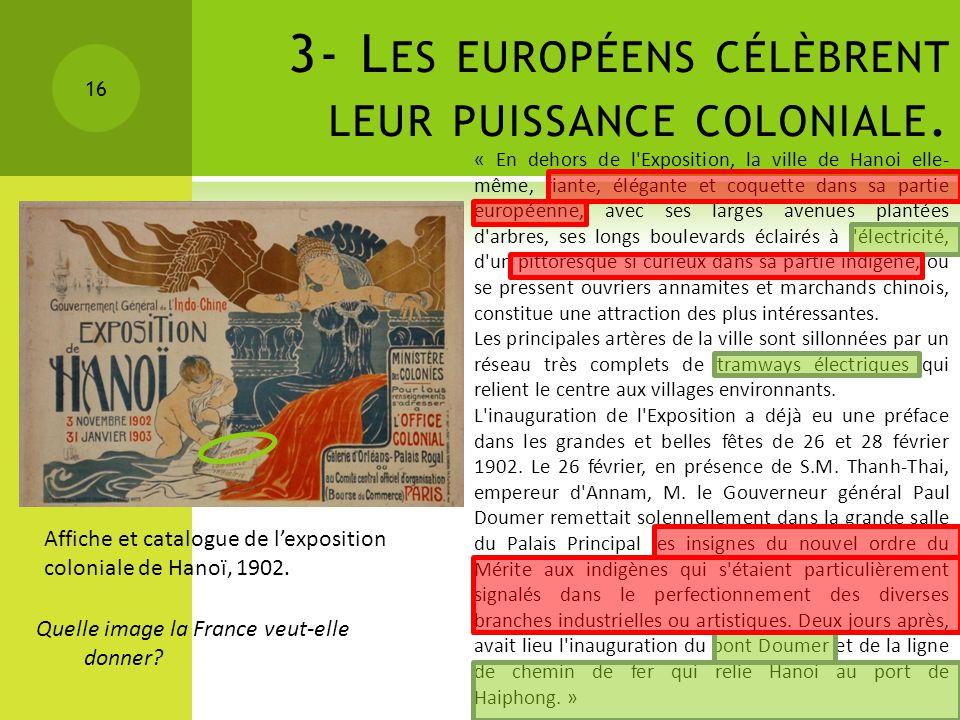 3- Les européens célèbrent leur puissance coloniale.