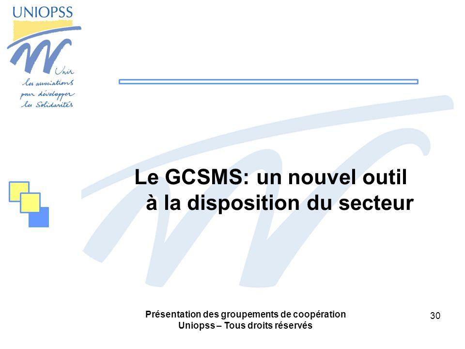 Le GCSMS: un nouvel outil à la disposition du secteur