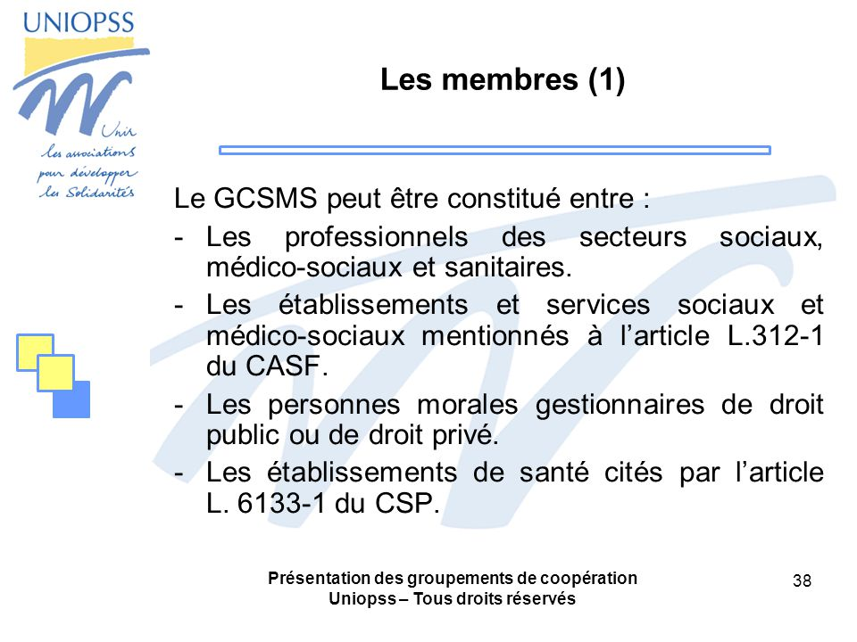 Les membres (1) Le GCSMS peut être constitué entre :