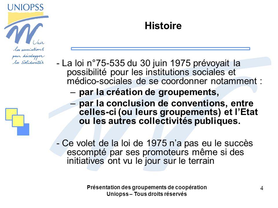 Histoire - La loi n°75-535 du 30 juin 1975 prévoyait la possibilité pour les institutions sociales et médico-sociales de se coordonner notamment :