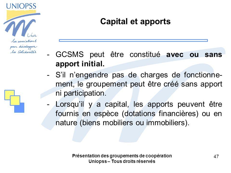 Capital et apports GCSMS peut être constitué avec ou sans apport initial.
