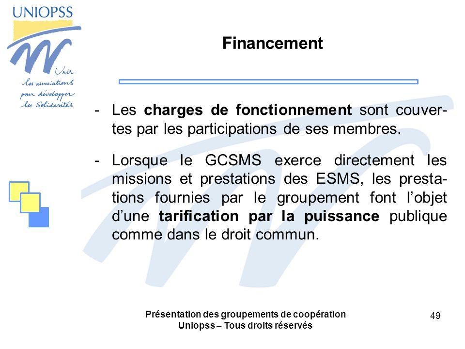 Financement Les charges de fonctionnement sont couver-tes par les participations de ses membres.