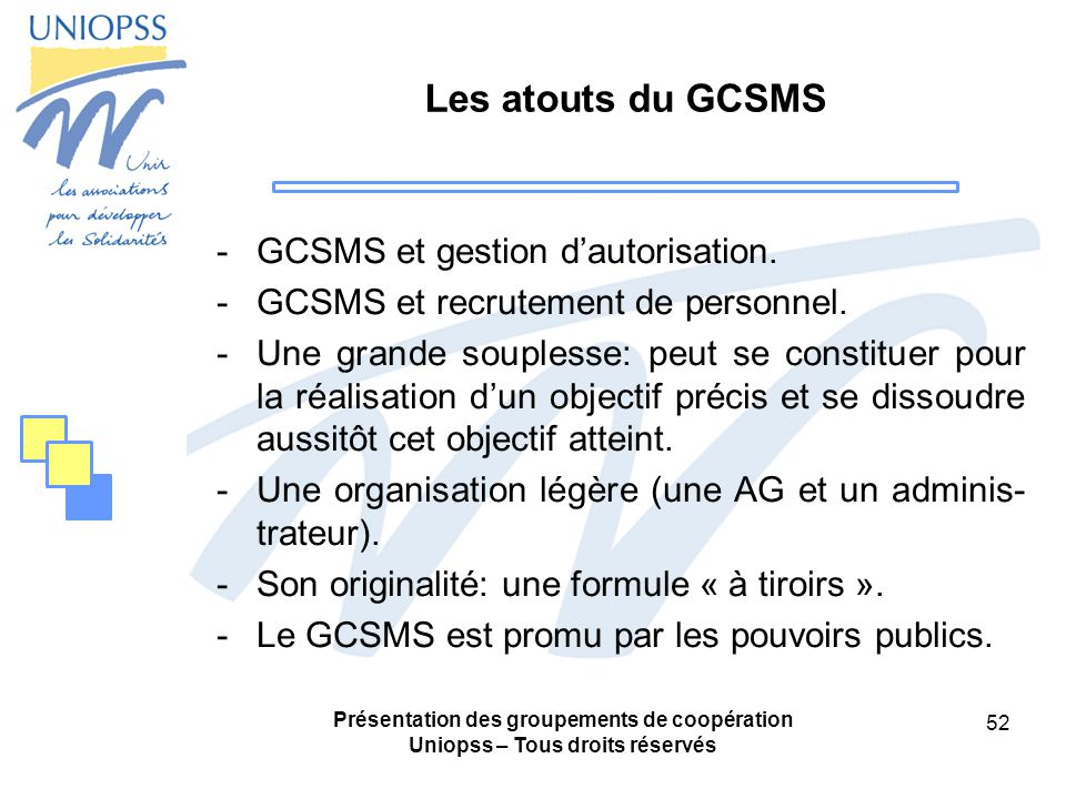 Les atouts du GCSMS GCSMS et gestion d'autorisation.