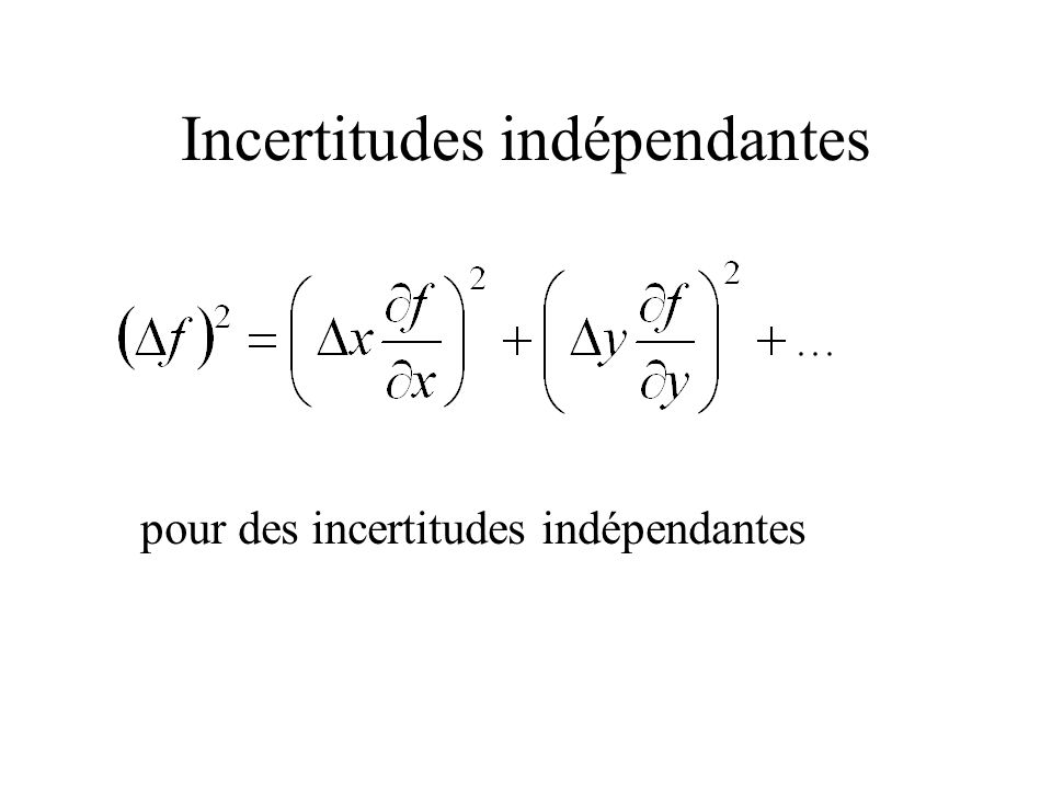 Incertitudes indépendantes