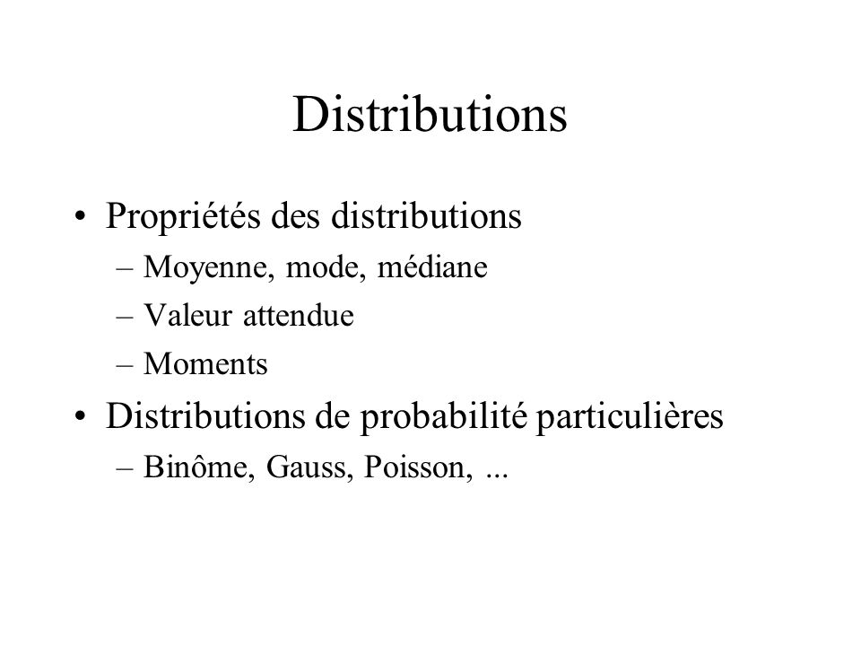 Distributions Propriétés des distributions