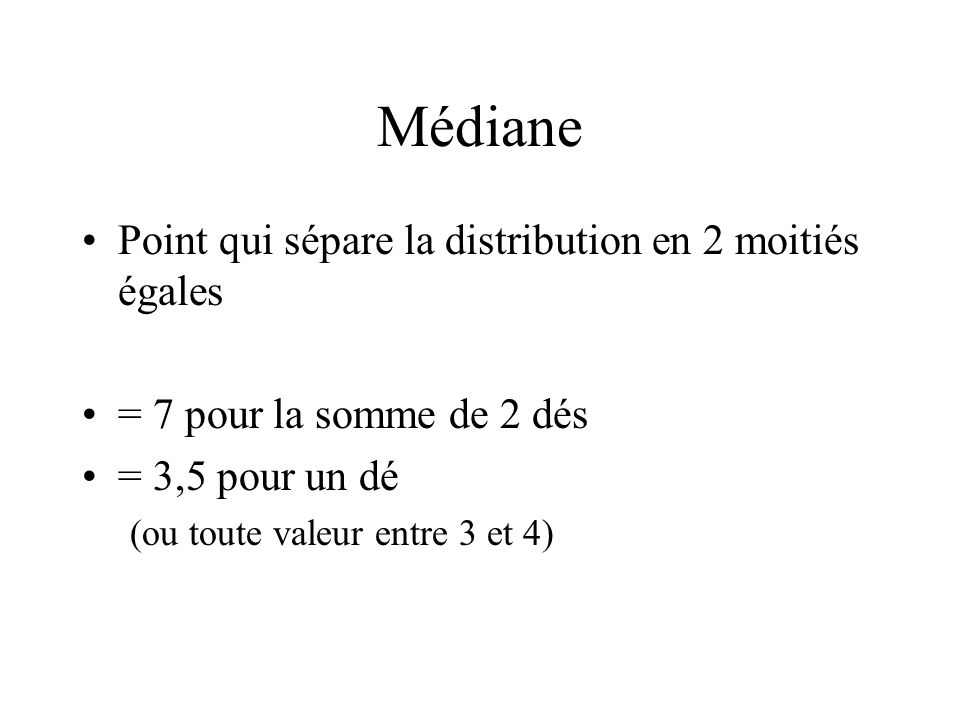 Médiane Point qui sépare la distribution en 2 moitiés égales