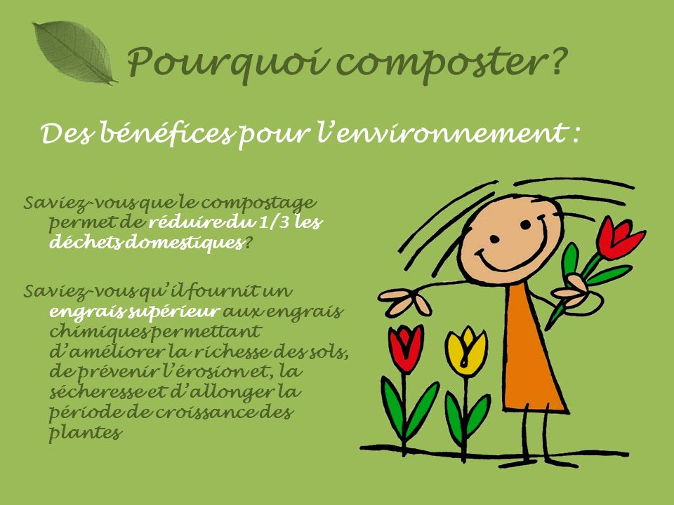 Pourquoi composter Des bénéfices pour l'environnement :