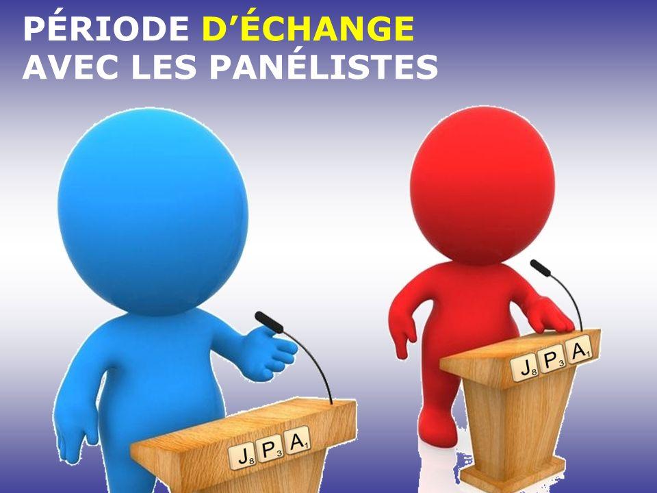 PÉRIODE D'ÉCHANGE AVEC LES PANÉLISTES