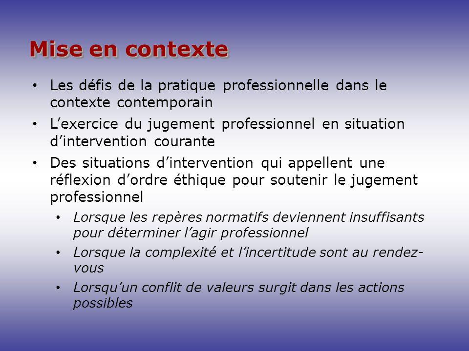 Mise en contexte Les défis de la pratique professionnelle dans le contexte contemporain.