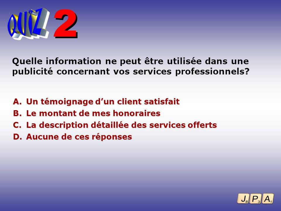 2 Quelle information ne peut être utilisée dans une publicité concernant vos services professionnels