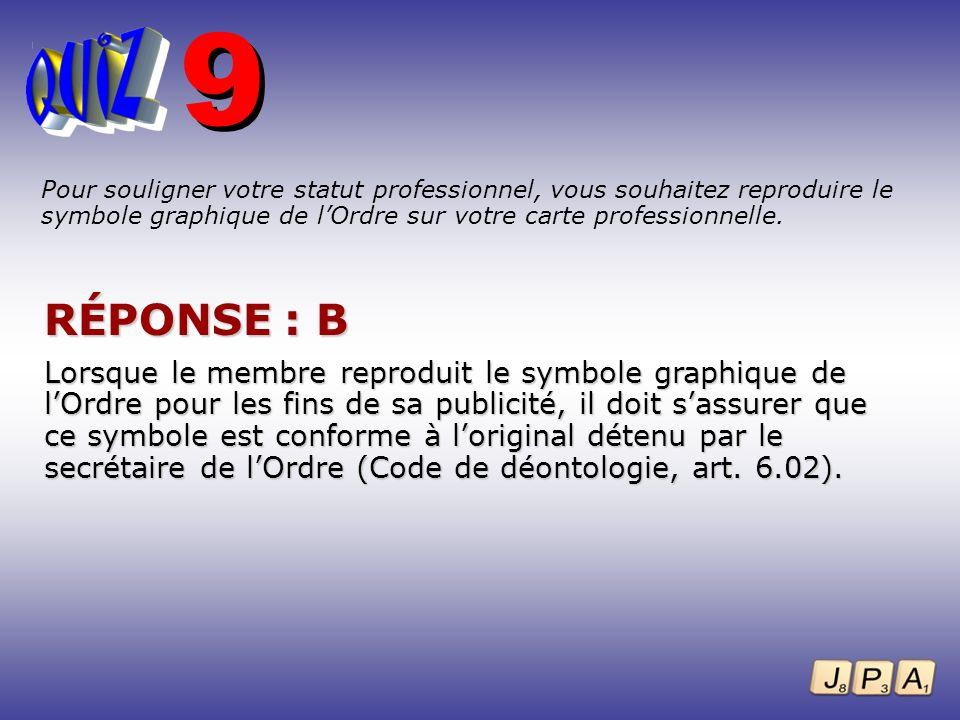 9Pour souligner votre statut professionnel, vous souhaitez reproduire le symbole graphique de l'Ordre sur votre carte professionnelle.