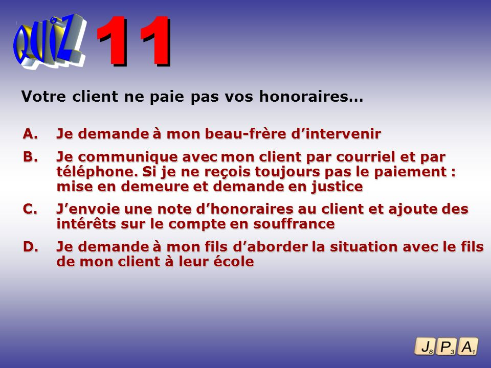 11 Votre client ne paie pas vos honoraires…