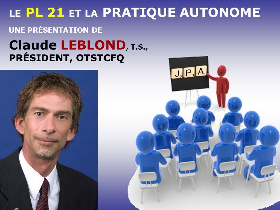 Claude LEBLOND, T.S., LE PL 21 ET LA PRATIQUE AUTONOME