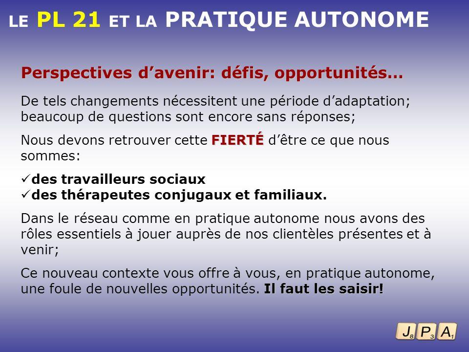 LE PL 21 ET LA PRATIQUE AUTONOME
