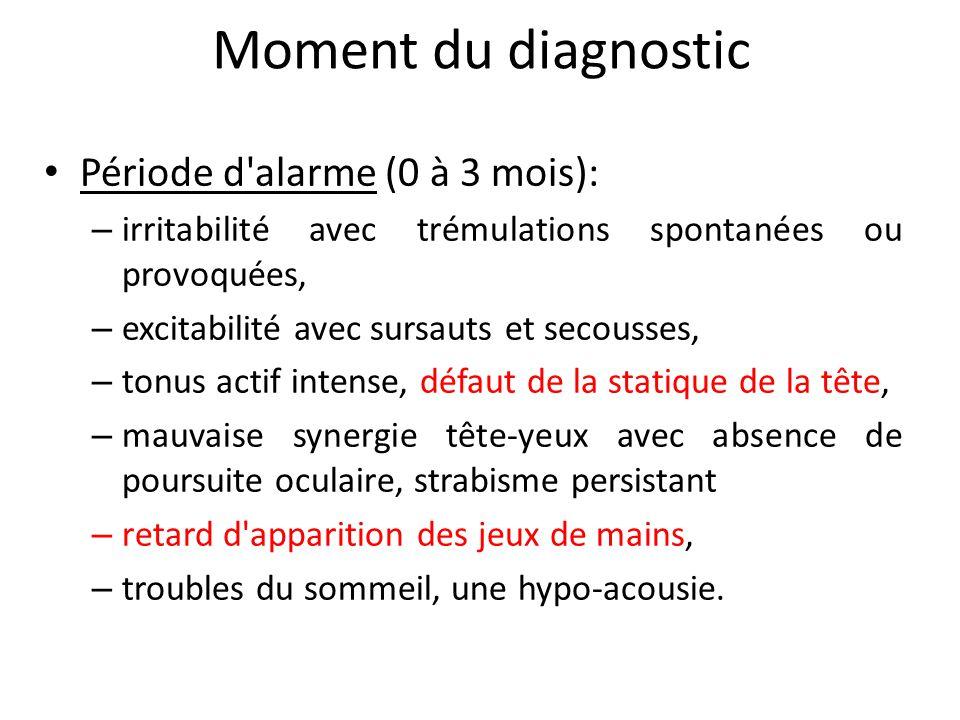Moment du diagnostic Période d alarme (0 à 3 mois):