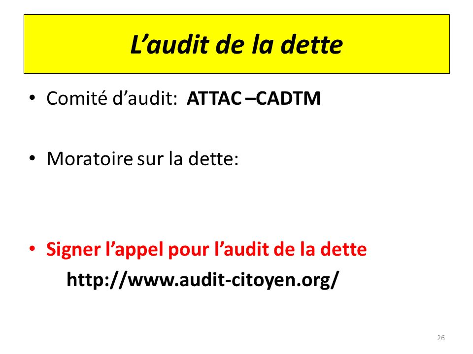 L'audit de la dette Comité d'audit: ATTAC –CADTM
