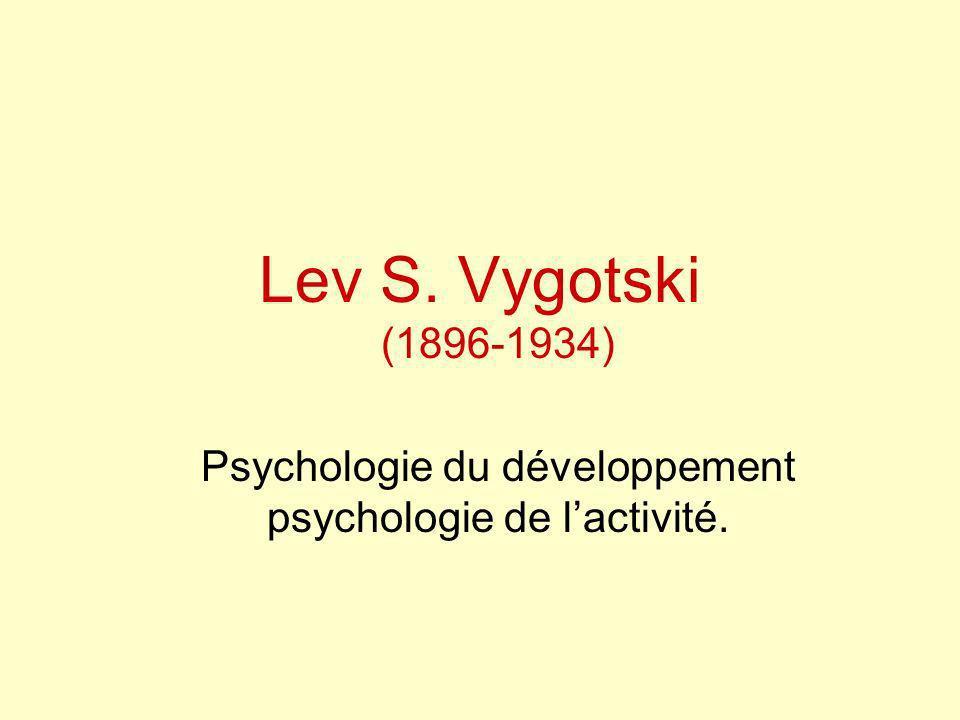 Psychologie du développement psychologie de l'activité.