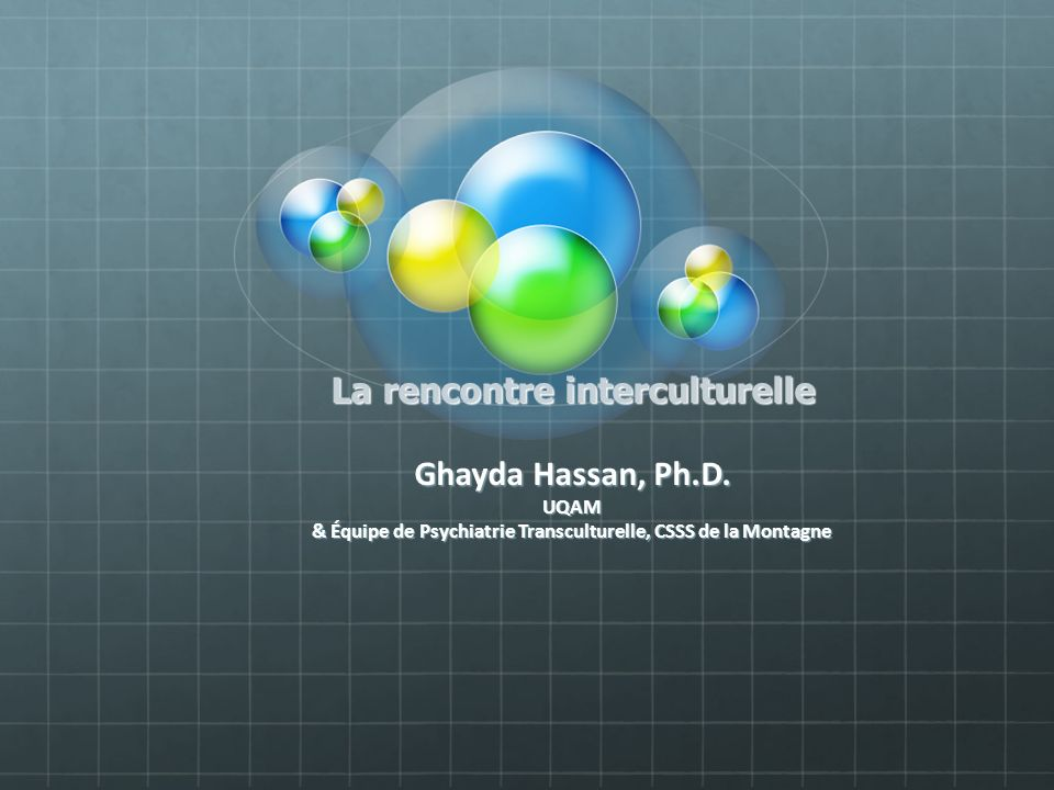 La rencontre interculturelle Ghayda Hassan, Ph.D.
