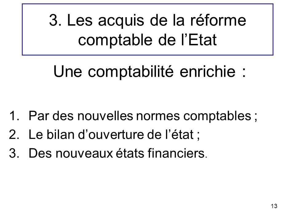 3. Les acquis de la réforme comptable de l'Etat