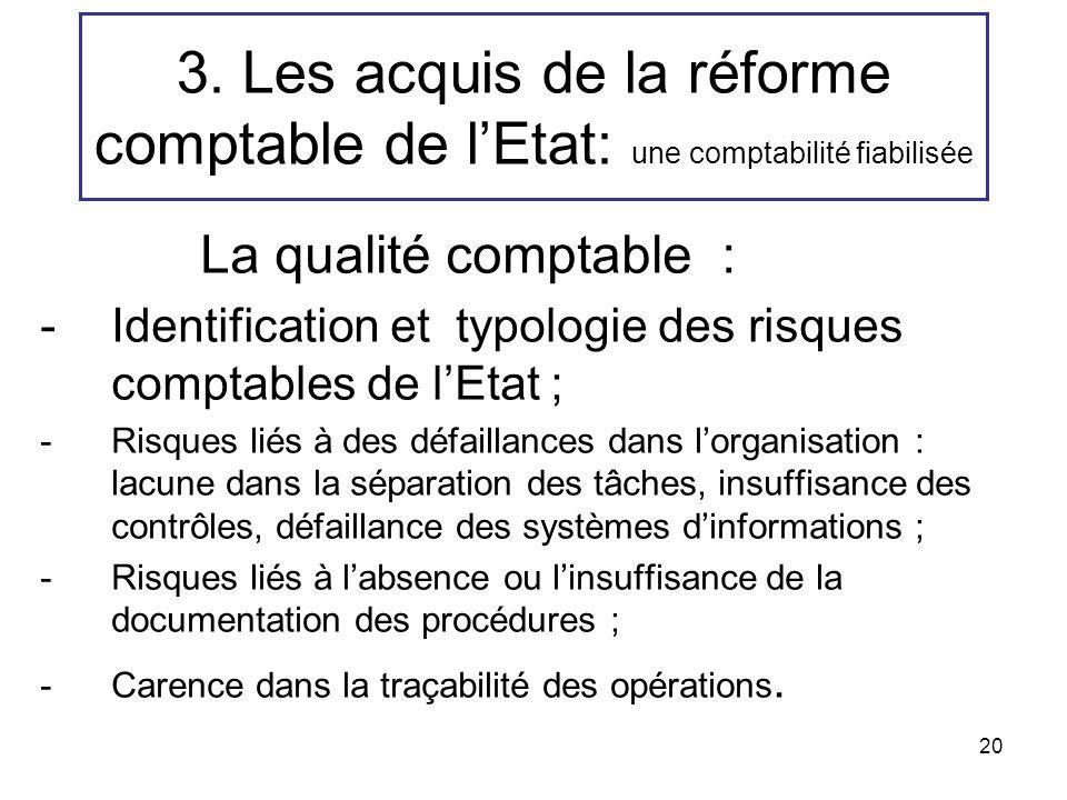 3. Les acquis de la réforme comptable de l'Etat: une comptabilité fiabilisée