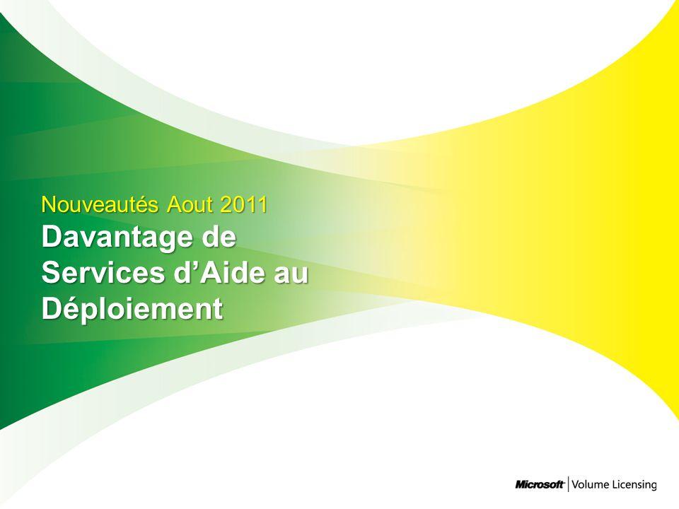 Nouveautés Aout 2011 Davantage de Services d'Aide au Déploiement