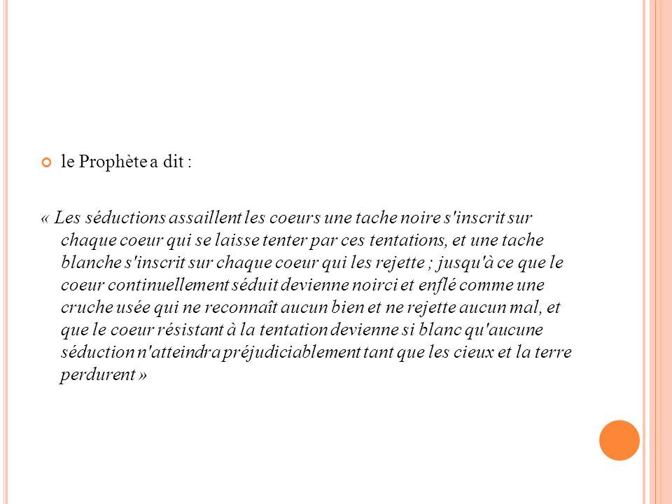 le Prophète a dit :