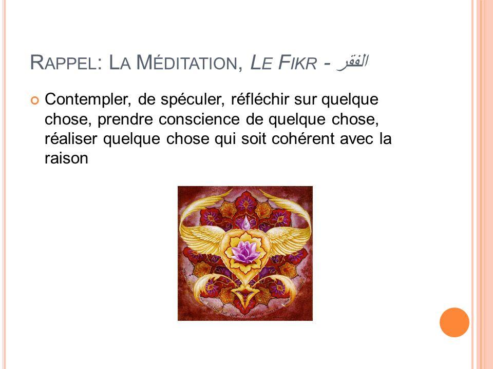 Rappel: La Méditation, Le Fikr - الفقر