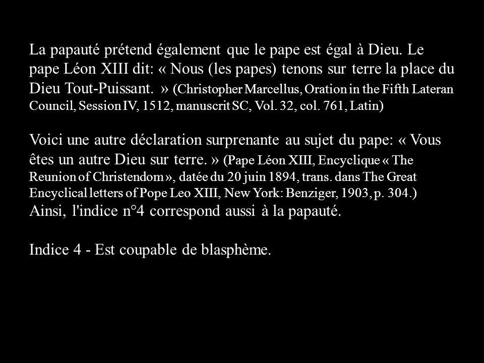 La papauté prétend également que le pape est égal à Dieu