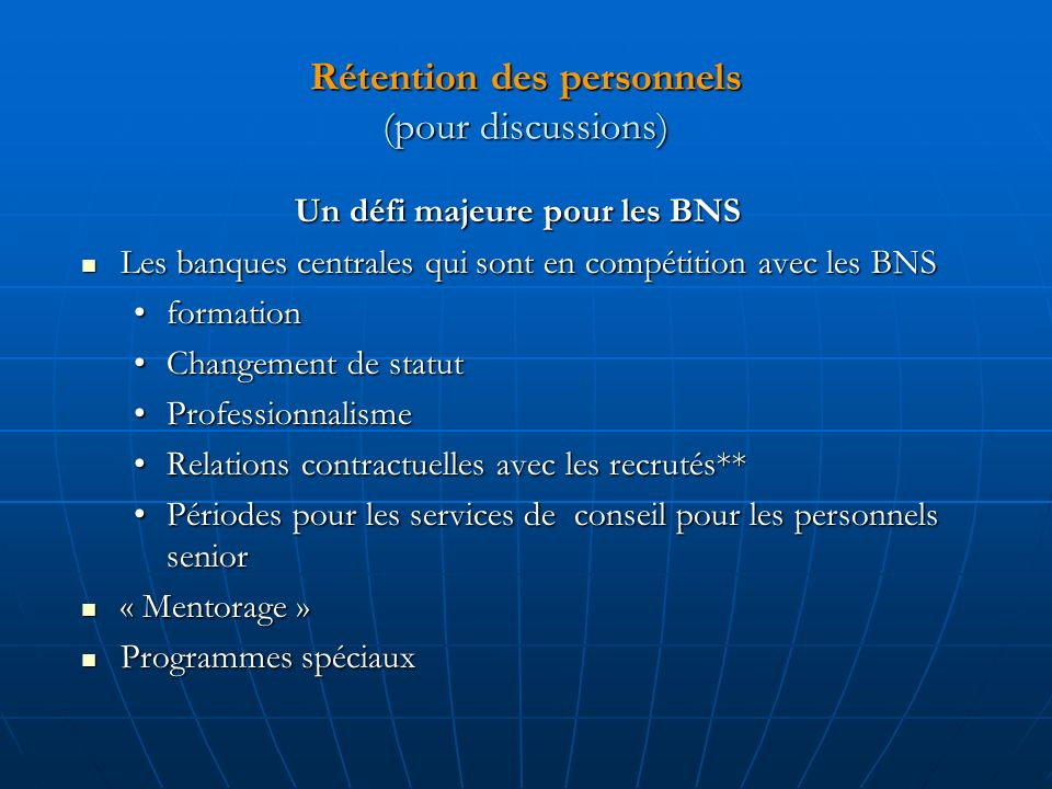 Rétention des personnels (pour discussions)