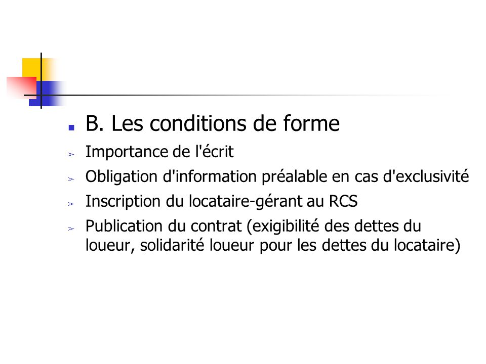 B. Les conditions de forme