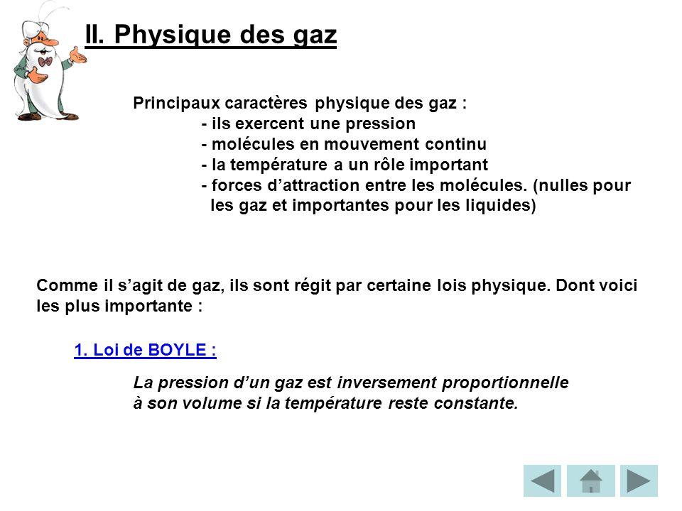 II. Physique des gaz Principaux caractères physique des gaz :