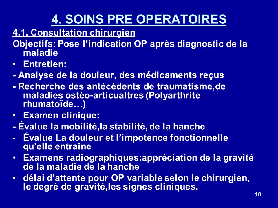 4. SOINS PRE OPERATOIRES 4.1. Consultation chirurgien