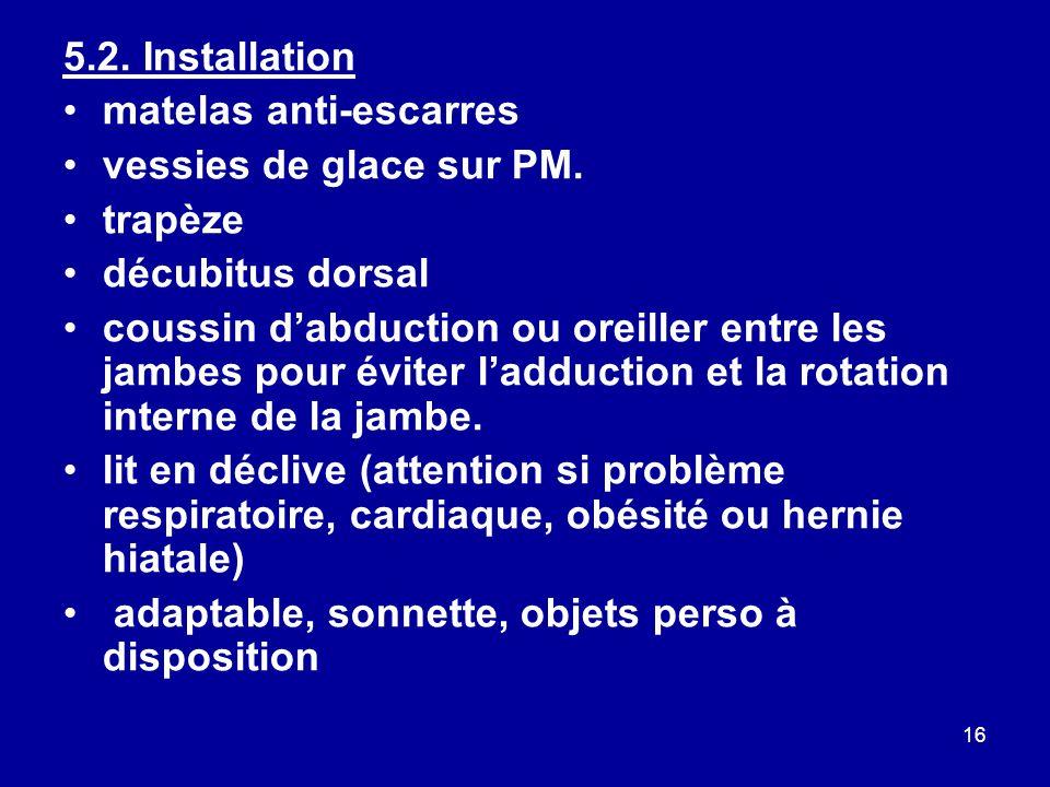 5.2. Installation matelas anti-escarres. vessies de glace sur PM. trapèze. décubitus dorsal.